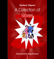 A Collection of Stories by Zachary Dignan
